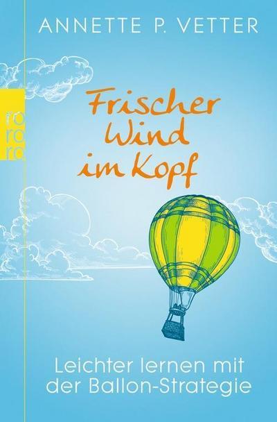 Frischer Wind im Kopf: Leichter lernen mit der Ballon-Strategie
