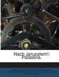 Nach Jerusalem!: Palästina
