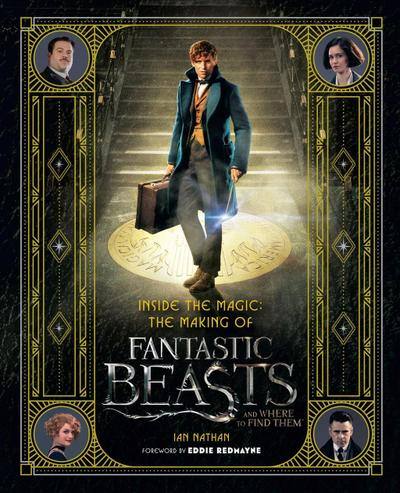 Inside the Magic: The Making of Fantastic Beasts and Where to Find Them