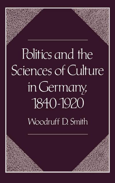Politics and the Sciences of Culture in Germany, 1840-1920