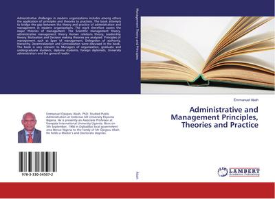 Administrative and Management Principles, Theories and Practice