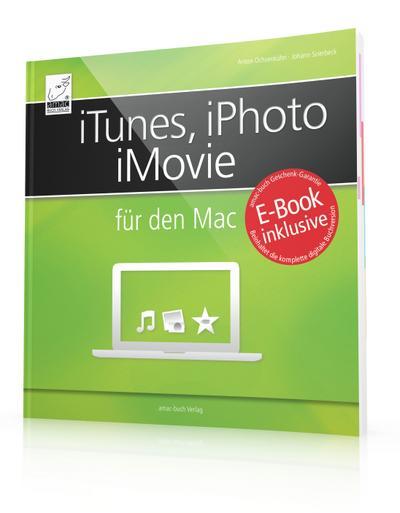 iTunes, iPhoto und iMovie für den Mac - inkl. gratis E-Book (Ersparnis: 5,99 Euro) für iPad, iPhone und iBooks (Yosemite); mit 3 verschiedenen Indexen je nach Thema