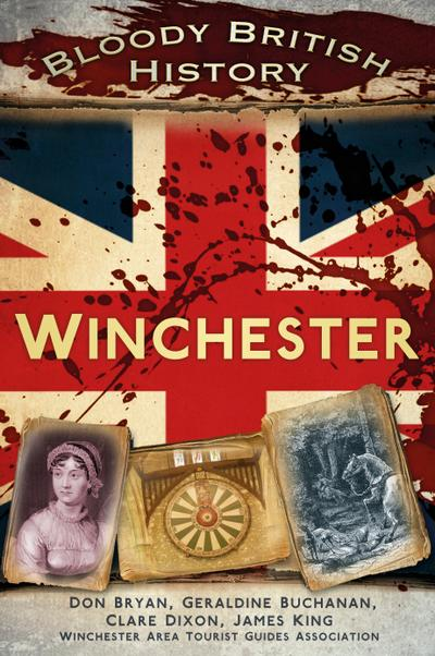 Bloody British History: Winchester