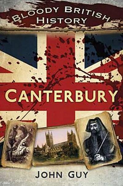 Bloody British History Canterbury