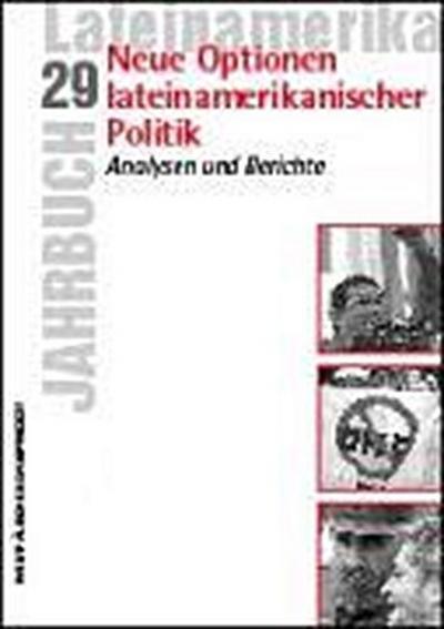 Jahrbuch Lateinamerika 29. Neue Optionen lateinamerikanischer Politik: Analysen und Berichte