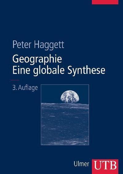 Geographie: Eine globale Synthese (Uni-Taschenbücher L)
