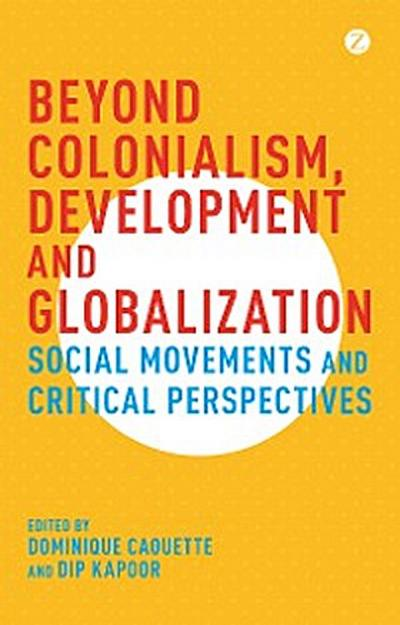 Beyond Colonialism, Development and Globalization