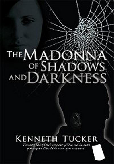The Madonna of Shadows and Darkness