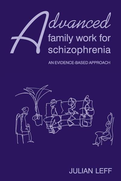 Advanced Family Work for Schizophrenia