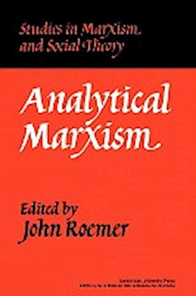 Analytical Marxism (Studies in Marxism and Social Theory)