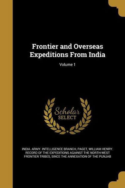 Frontier and Overseas Expeditions from India; Volume 1
