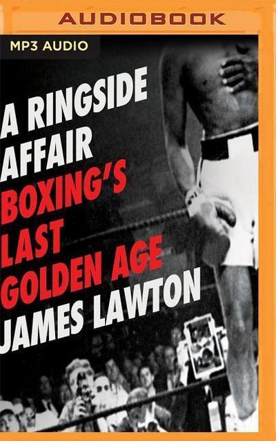 Ringside Affair: Boxing's Last Golden Age