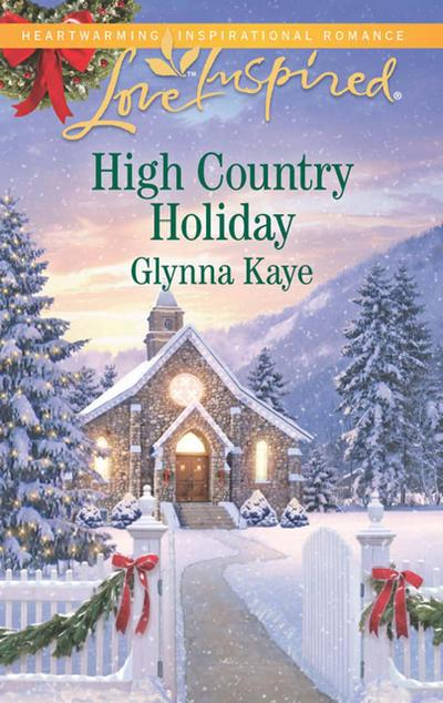 High Country Holiday (Mills & Boon Love Inspired)