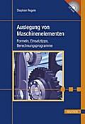 Auslegung von Maschinenelementen: Formeln, Ei ...