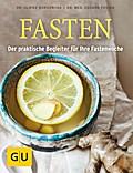 Fasten: Der praktische Begleiter für Ihre Fastenwoche (GU Einzeltitel Gesundheit/Alternativheilkunde)