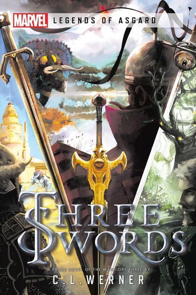 Three Swords: A Marvel Legends of Asgard Novel