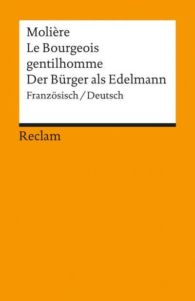 Der Bürger als Edelmann. Le Bourgeois gentilhomme