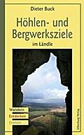 Höhlen- und Bergwerksziele im Ländle: Wandern ...