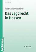 Das Jagdrecht im Lande Hessen