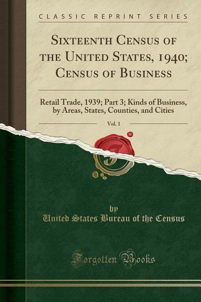 Sixteenth Census of the United States, 1940; Census of Business, Vol. 1: Retail Trade, 1939; Part 3; Kinds of Business, by Areas, States, Counties, an