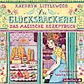 Die Glücksbäckerei 01 - Das magische Rezeptbu ...