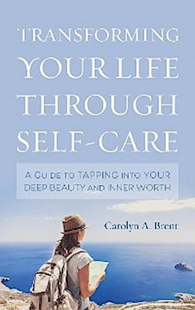 Transforming Your Life through Self-Care