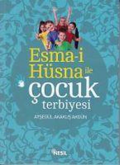 Esma-i Hüsna ile Cocuk Terbiyesi