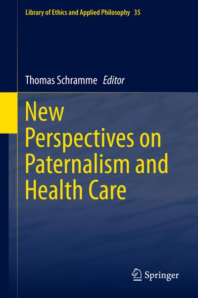 New Perspectives on Paternalism and Health Care
