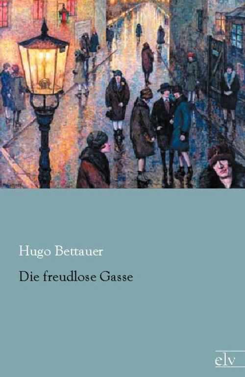 Die freudlose Gasse Hugo Bettauer