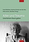 Alter und Trauma; Unerhörtem Raum geben; Deutsch