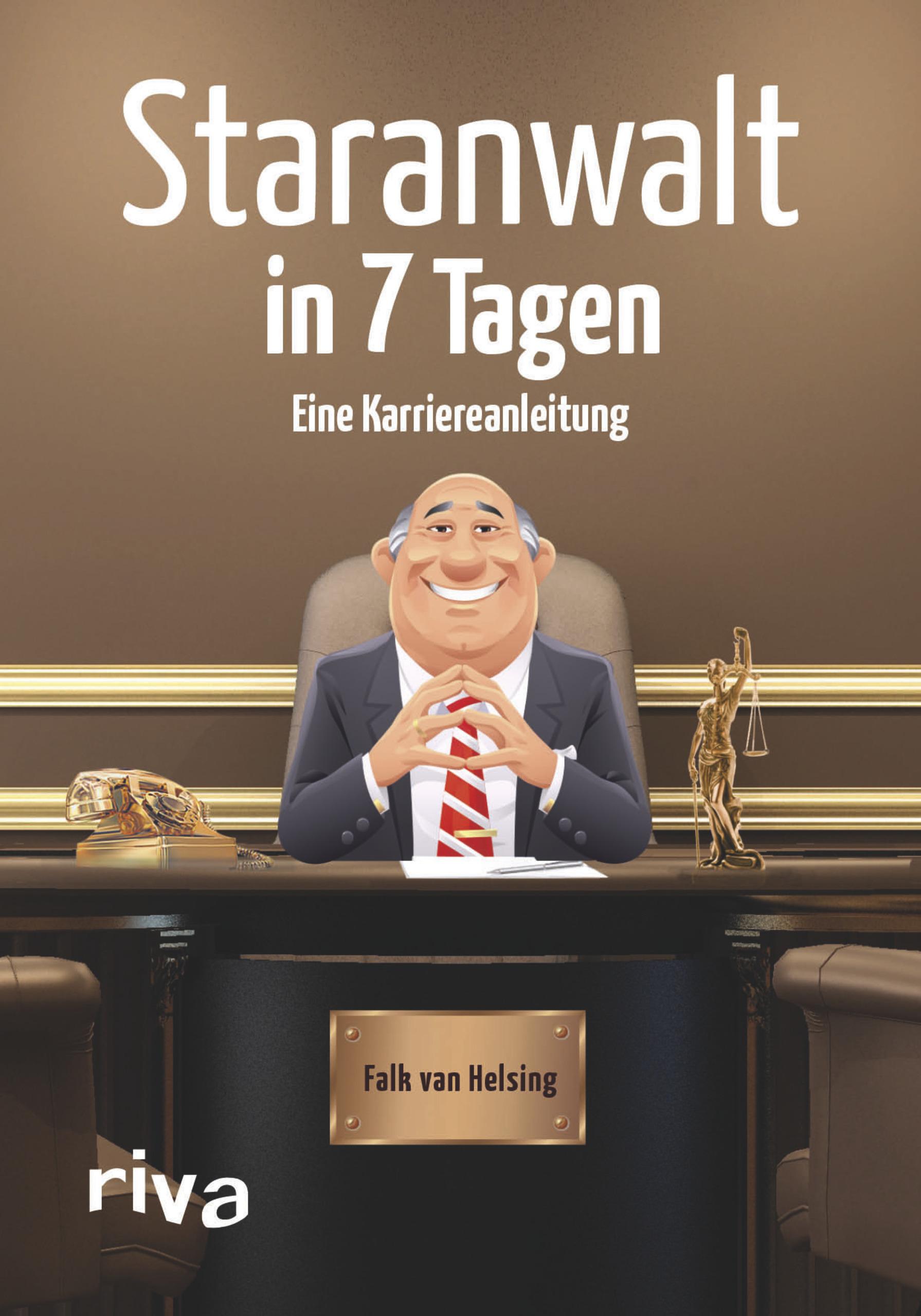 Staranwalt in 7 Tagen Falk von Helsing 9783742301031