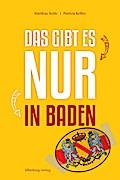 Das gibt es nur in Baden; Deutsch; farbige Abbildungen