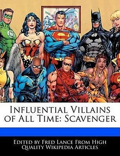 Influential Villains of All Time: Scavenger