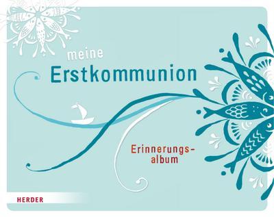 Meine Erstkommunion; Erinnerungsalbum (klein); Ill. v. Riedl, Irmi; Deutsch; Durchgehend vierfarbig illustriert