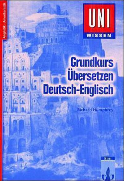 Uni-Wissen, Grundkurs Übersetzen Deutsch-Englisch