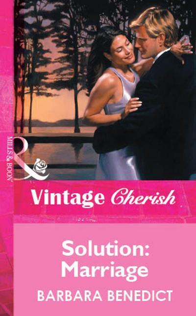 Solution: Marriage (Mills & Boon Vintage Cherish)