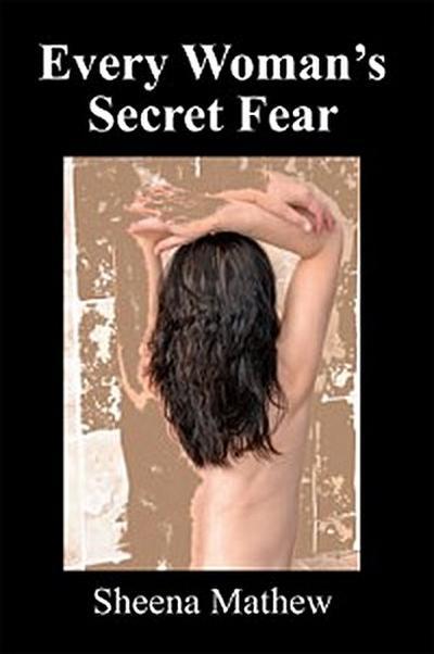 Every Woman'S Secret Fear