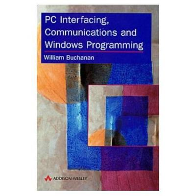PC Interfacing, Communications and Windows Programming