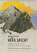 Herr Specht: oder die Legende von der Entstehung der Karnischen Alpen - Mit Illustrationen von Herwig Zens