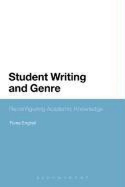 Student Writing and Genre: Reconfiguring Academic Knowledge