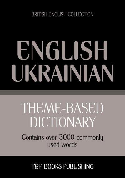 Theme-based dictionary British English-Ukrainian - 3000 words