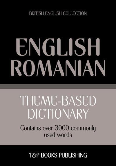 Theme-based dictionary British English-Romanian - 3000 words