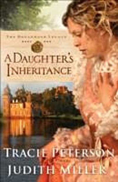 Daughter's Inheritance (The Broadmoor Legacy Book #1)
