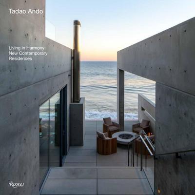 Tadao Ando: Living in Harmony: New Contemporary Houses