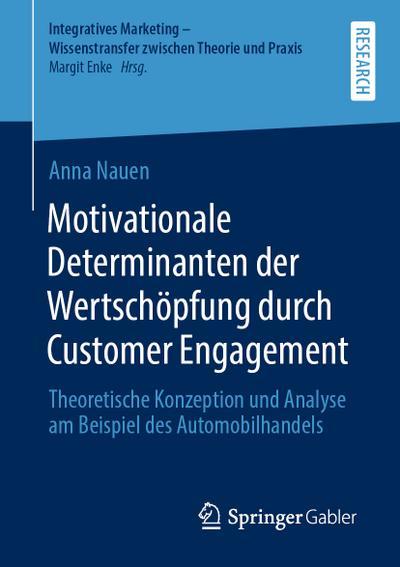Motivationale Determinanten der Wertschöpfung durch Customer Engagement