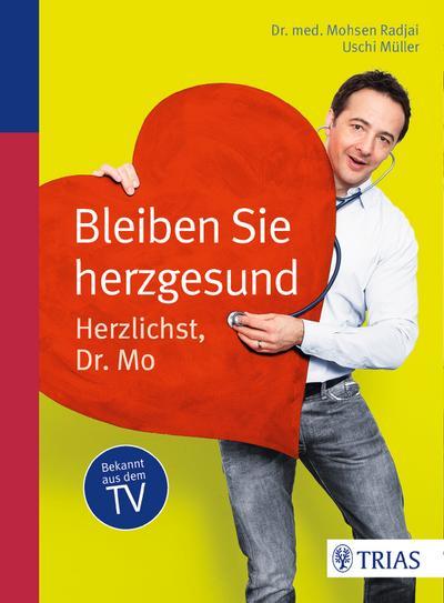 Bleiben Sie herzgesund: Herzlichst, Dr. Mo