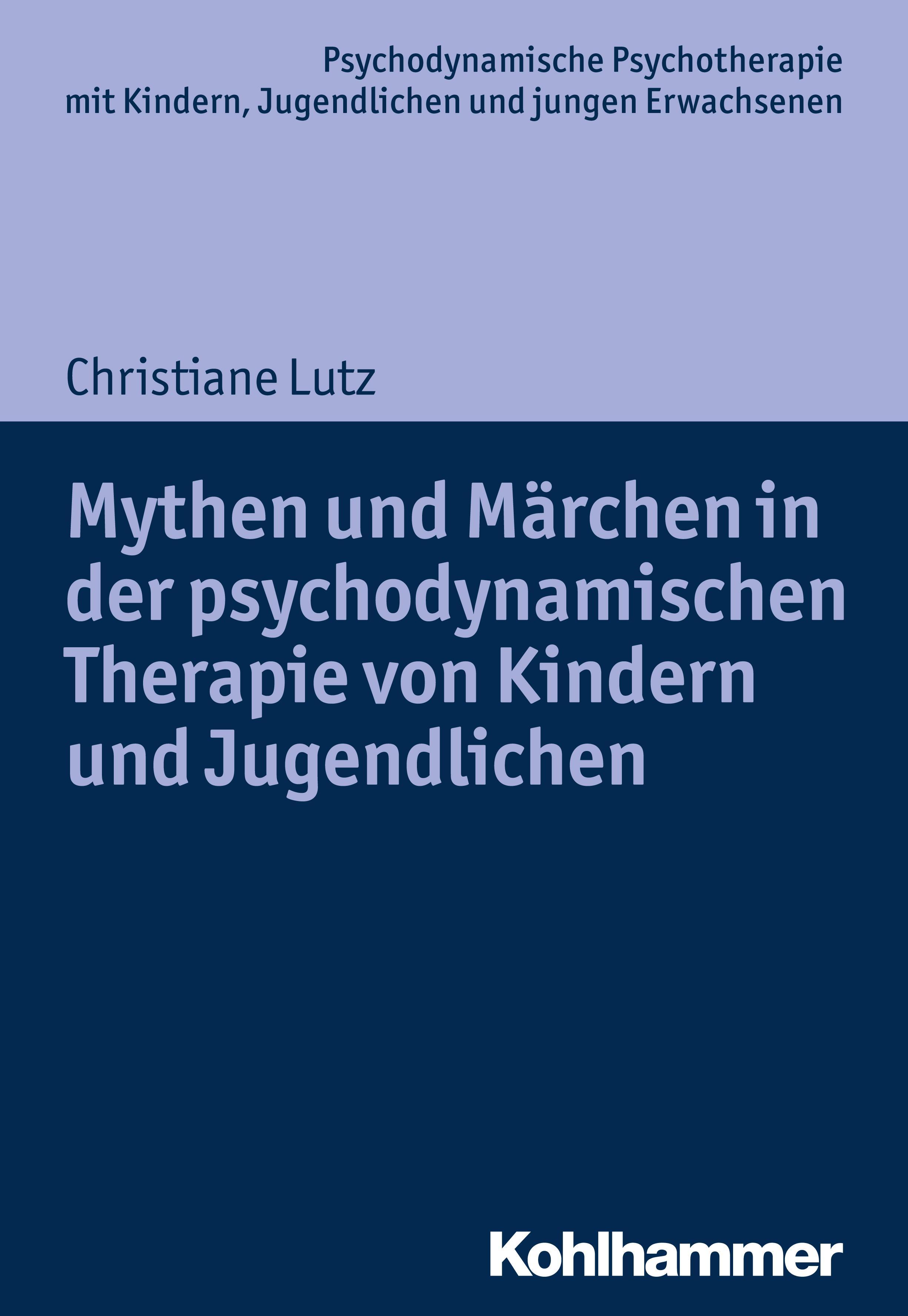 Mythen und Märchen in der psychodynamischen Therapie von Kin ... 9783170301573