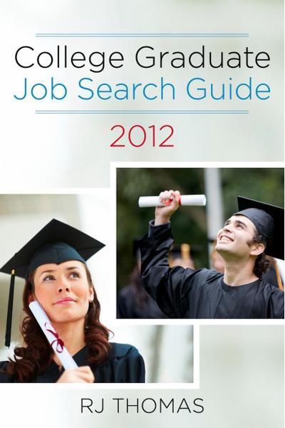 College Graduate Job Search Guide 2012