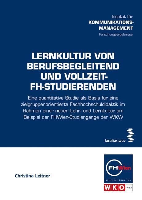 Lernkultur von berufsbegleitend und Vollzeit-FH-Studierenden Christina Leit ...