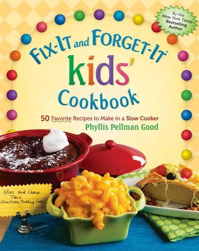 Fix-It and Forget-It kids' Cookbook